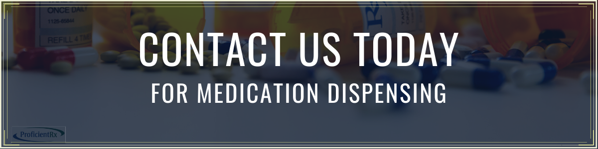 Contact Us Today for Medication Dispensing - ProficientRx