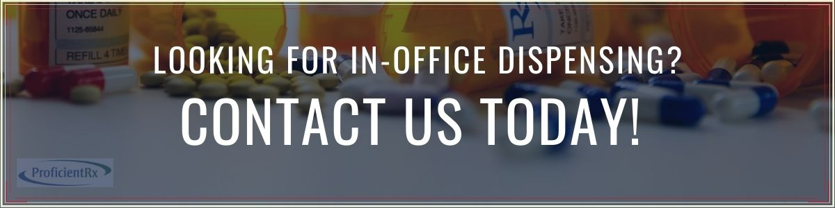 Contact Us Today for In-Office Dispensing - Proficient Rx